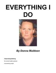 Everything I Do ebook by Muldoon, Donna