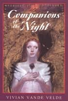 Companions of the Night ebook by Vivian Vande Velde