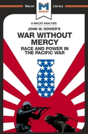 War Without Mercy - Race And Power In The Pacific War ebook by Vincent Sanchez, Jason Xidias
