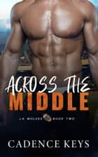 Across the Middle ebook by