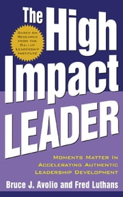 The High Impact Leader ebook by Fred Luthans,Bruce Avolio