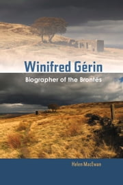 Winifred Gérin - Biographer of the Brontës ebook by Helen MacEwan