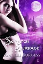 Scratch the Surface ebook by Amy Lee Burgess