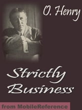 Strictly Business (Mobi Classics) ebook by O. Henry