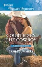 Courted by the Cowboy ebook by Sasha Summers