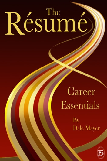Career Essentials: The Resume ebook by Dale Mayer