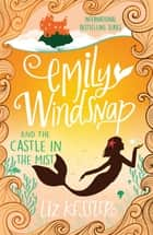 Emily Windsnap and the Castle in the Mist - Book 3 eBook by Liz Kessler