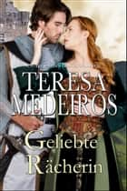 Geliebte Rächerin ebook by Teresa Medeiros