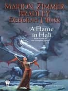 A Flame in Hali 電子書籍 Marion Zimmer Bradley, Deborah J. Ross