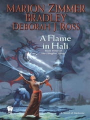 A Flame in Hali ebook by Marion Zimmer Bradley,Deborah J. Ross
