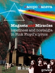 Magnets and miracles. Loneliness and nostalgia in Pink Floyd's lyrics ebook by Jacopo Caneva