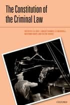 The Constitution of the Criminal Law ebook by R.A. Duff, Lindsay Farmer, S.E. Marshall,...