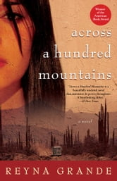 Across a Hundred Mountains - A Novel ebook by Reyna Grande