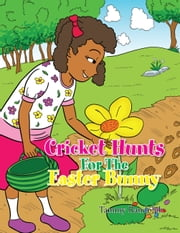 Cricket Hunts for the Easter Bunny ebook by Tammy Randolph