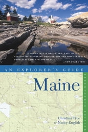 Explorer's Guide Maine (Seventeenth Edition) (Explorer's Complete) ebook by Nancy English,Christina Tree