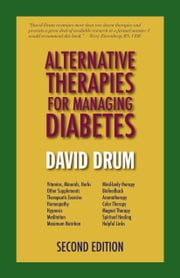 Alternative Therapies for Managing Diabetes ebook by David Drum