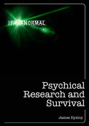 Psychical Research and Survival ebook by James Hyslop