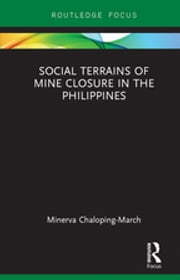 Social Terrains of Mine Closure in the Philippines ebook by Minerva Chaloping March