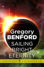 Sailing Bright Eternity - Galactic Centre Book 6 電子書 by Gregory Benford