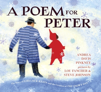 A Poem for Peter - The Story of Ezra Jack Keats and the Creation of The Snowy Day ebook by Andrea Davis Pinkney