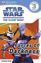 Star Wars Clone Wars Forces of Darkness ebook by Heather Scott, DK