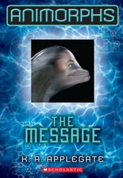 The Message ebook by K. A. Applegate