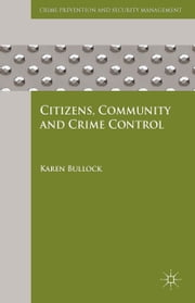 Citizens, Community and Crime Control ebook by K. Bullock