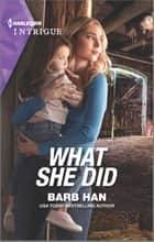 What She Did ebook by Barb Han