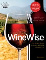 WineWise, Second Edition ebook by Steven Kolpan,Michael A Weiss,Brian H Smith,Culinary Institute of America
