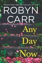 Any Day Now (Sullivan's Crossing, Book 2) ebook by