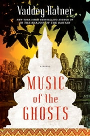 Music of the Ghosts ebook by Vaddey Ratner