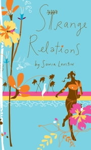 Strange Relations ebook by Sonia Levitin