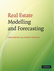 Real Estate Modelling and Forecasting ebook by Chris Brooks, Sotiris Tsolacos
