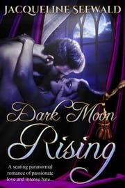 Dark Moon Rising ebook by Jacqueline Seewald