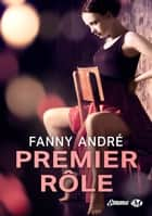 Premier rôle eBook by Fanny André