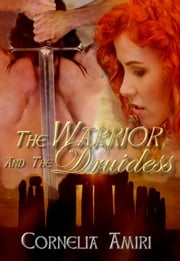 The Warrior and the Druidess ebook by Cornelia Amiri
