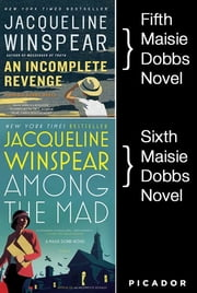 Maisie Dobbs Bundle #2, An Incomplete Revenge and Among the Mad - Books 5 and 6 ebook by Jacqueline Winspear