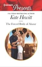 The Forced Bride of Alazar 電子書 by Kate Hewitt