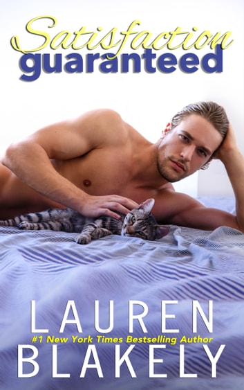 Satisfaction Guaranteed - A Standalone Romance ebook by Lauren Blakely