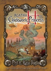 Agatha H. and the Clockwork Princess ebook by Phil Foglio,Kaja Foglio