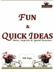 FUN & QUICK IDEAS: Ideas for Dating & Surprises ebook by MB Steyn