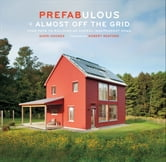 Prefabulous + Almost Off the Grid - Your Path to Building an Energy-Independent Home ebook by Sheri Koones