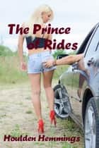 The Prince of Rides ebook by Houlden Hemmings