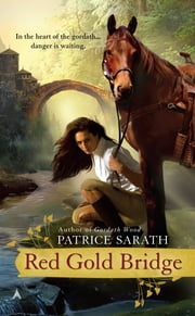 Red Gold Bridge ebook by Patrice Sarath