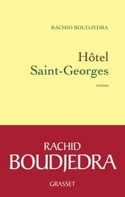 Hôtel Saint-Georges ebook by Rachid Boudjedra