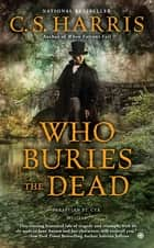 Who Buries the Dead ebook by C. S. Harris