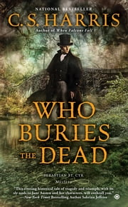 Who Buries the Dead ebook by C.S. Harris