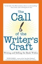 The Call of the Writer's Craft - Writing and Selling the Book Within eBook by Tom Bird, Paul McCarthy
