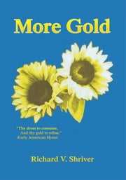 More Gold ebook by Richard V. Shriver