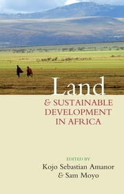 Land and Sustainable Development in Africa ebook by Kojo Sebastian Amanor,Sam Moyo